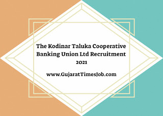 The Kodinar Taluka Cooperative Banking Union Ltd Recruitment 2021 For General Manager