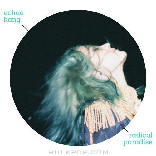 Echae Kang – Radical Paradise
