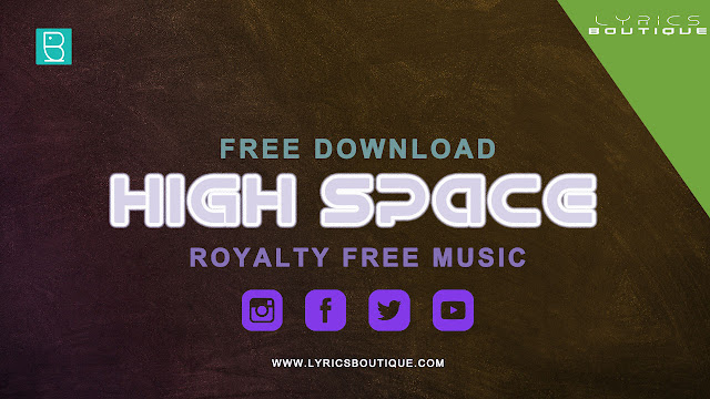 High Space a Royalty Free Music available for Free Download