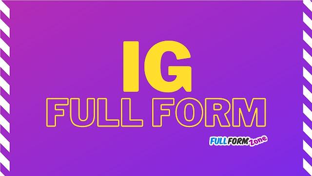 Full Form of IG