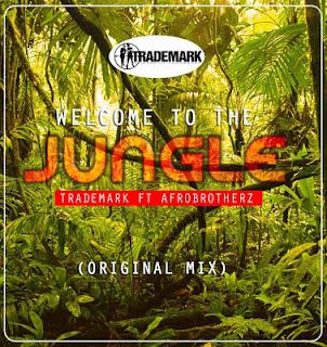 TradeMark Feat. Afro Brothers - Welcome To The Jungle (Original)