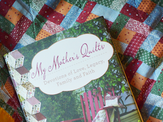My Mother's Quilts: Devotions of Love, Legacy, Family and Faith {A Review & Contest} #MyMothersQuilts #FlyBy