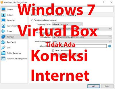 Meperbaiki Windows 7 Tidak ada Koneksi Internet di virtual box | Ladangtekno