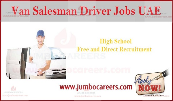 Driving jobs in UAE, Light driving jobs in Dubai / Abu Dhabi, Van Salesman Jobs in UAE ,
