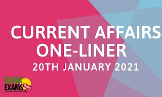 Current Affairs One-Liner: 20th January 2021