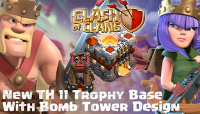 Base Trophy TH 11 COC Update Bomb Tower Terbaru 2017