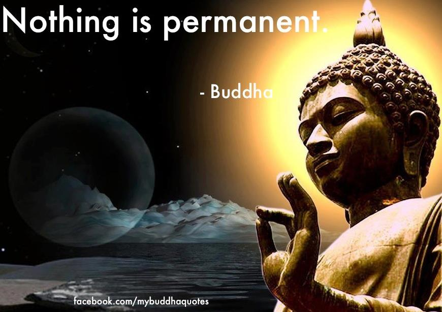 Wallpaper Buddha Quotes: Buddha's Dharma : Nothing Is Permanent.