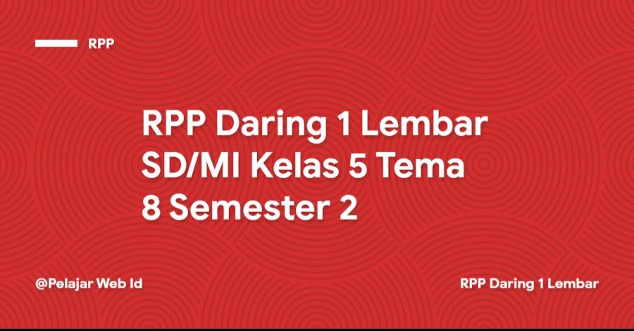 Download RPP Daring 1 Lembar SD/MI Kelas 5 Tema 8 Semester 2