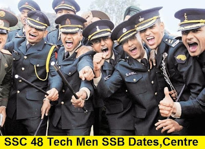 SSC 48 Tech Men SSB Dates, Centre Allotment and Merit List