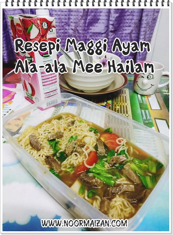 Resepi Maggi Ayam Ala-Ala Mee Hailam