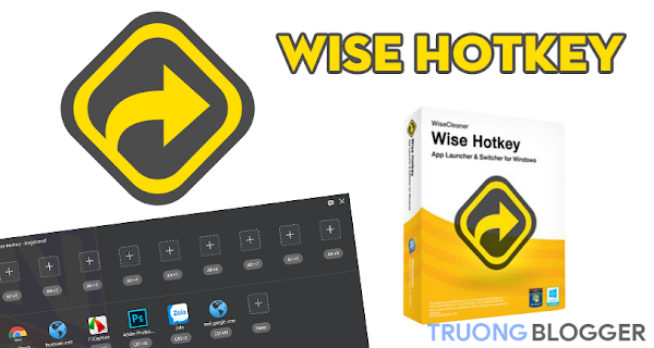 Wise Hotkey - Tiện ích cài đặt phím tắt cho các ứng dụng trong Windows