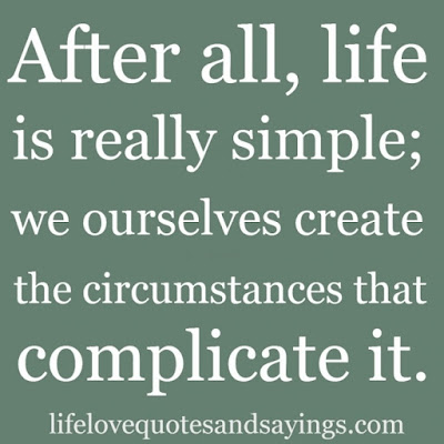after all, life is really simple,