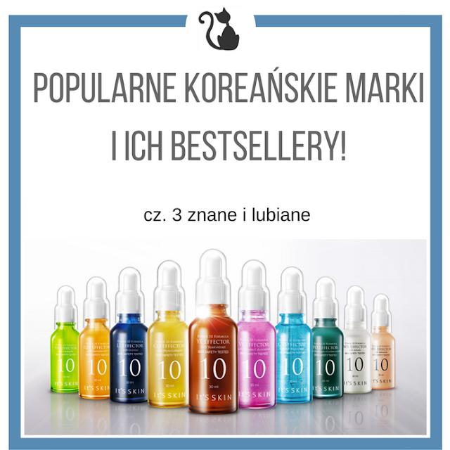 Popularne koreańskie marki i ich bestsellery, cz. 3 - znane i lubiane
