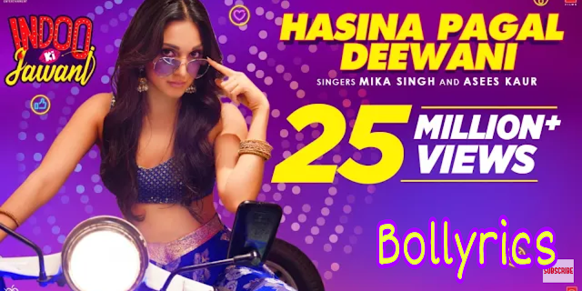 Hasina Pagal Deewani Lyrics - Indoo Ki Jawani | Kiara Adwani | Mika Singh and Asees Kaur