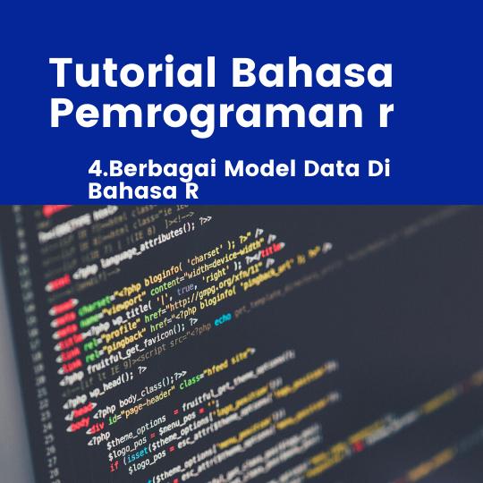 Berbagai Model Data Pada Bahasa Pemrograman R