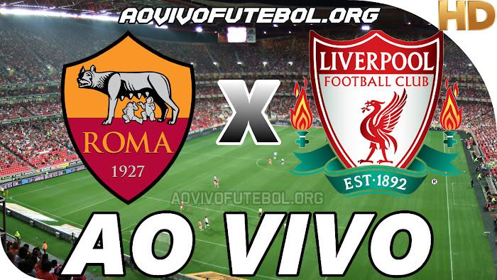 Assistir Roma x Liverpool Ao Vivo