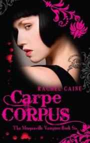 Carpe Corpus by Rachel Caine