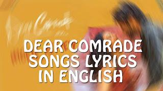 Dear Comrade Songs Lyrics in English, Vijay Devarakonda Rashmika