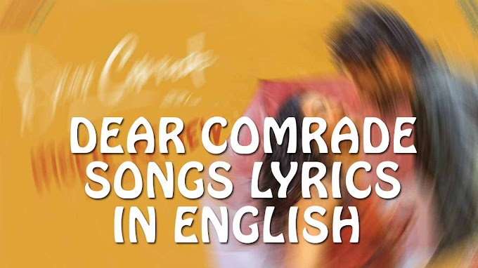 Dear Comrade Songs Lyrics in English | Vijay Devarakonda Rashmika