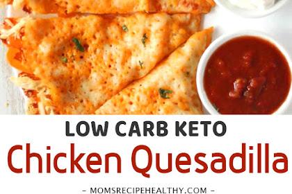 Easy Keto Chicken Quesadilla (Low Carb, Gluten Free)