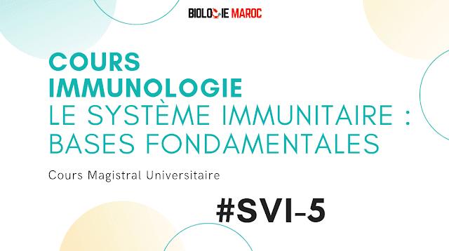 Cours d Immunologie SVI S5 | Le système immunitaire : Bases fondamentales