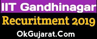 IIT Gandhinagar Recuritment 2019