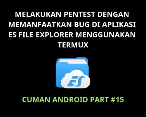 Cara Menggunakan Termux untuk Expert, Part 15 : Seni Menggabungkan Bug Aplikasi Android + Termux (Kali Linux)