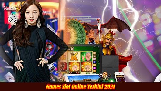 Games Slot Online Terkini 2021