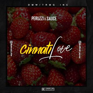 MUSIC: Peruzzi x Sauce - Cinnati Love