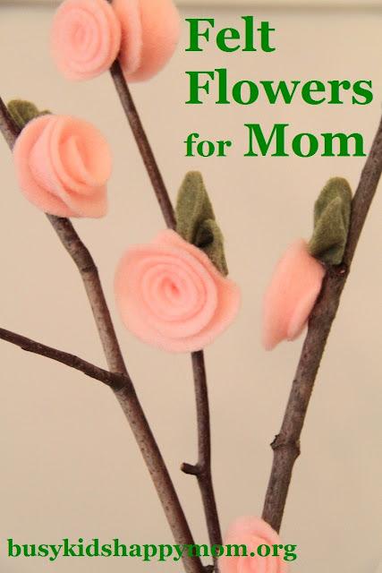 Wonderful Felt Flowers for Mom - DIY from busykidshappymom.org