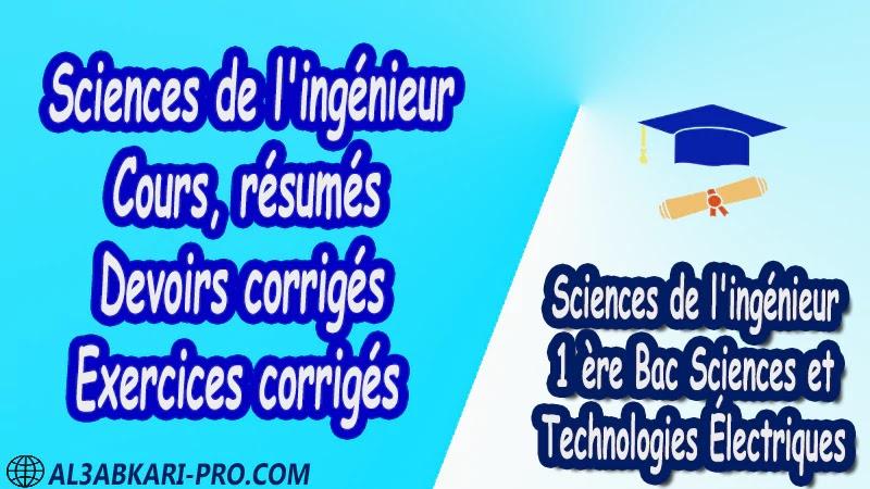 Sciences de l'ingénieur de 1 ère Bac Sciences et Technologies Électriques cours , résumés , devoirs corrigés , exercices corrigés et des fiches pédagogiques