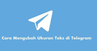 Cara Mengubah Ukuran Teks di Telegram