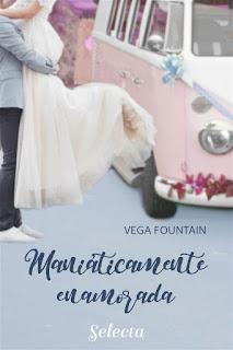 Maniáticamente enamorada | Vega Fountain | Selecta