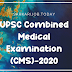 UPSC Combined Medical Examination (CMS)-2020