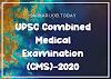 UPSC Combined Medical Examination (CMS)-2020