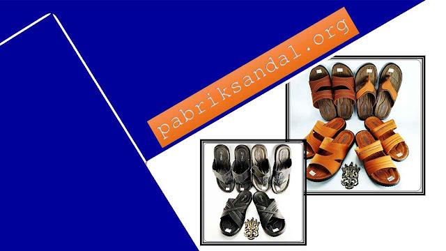 Pabrik Sandal Imitasi Kulit Termurah | Sandal Insole DWS CPC