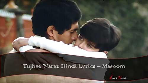 Tujhse-Naraz-Hindi-Lyrics-Masoom