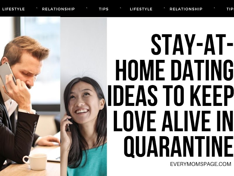Stay-at-home Dating Ideas to Keep Love Alive in Quarantine