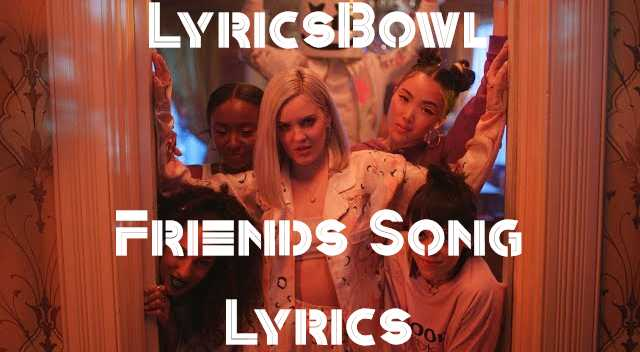 Friends Song Lyrics - Marshmello & Anne-Marie | LyricsBowl