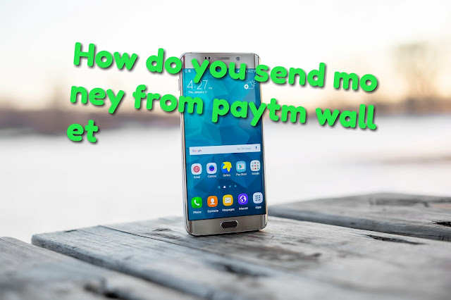 How do you send money from paytm wallet