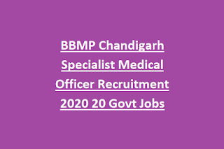 BBMP Chandigarh Specialist Medical Officer Recruitment 2020 20 Govt Jobs