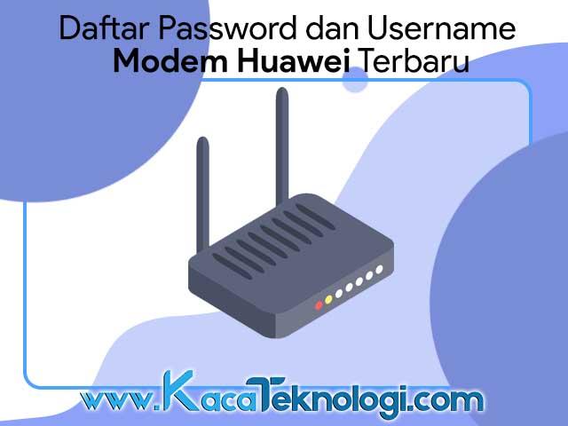 Daftar username dan password admin default modem indihome huawei tipe hg8245h, hg8245a, hg8245h5, hg8245u, hg532e terbaru dan terlengkap.