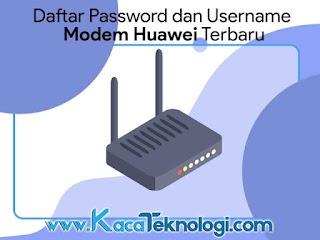 Password Modem Huawei Indihome Terbaru dan Terlengkap 2019