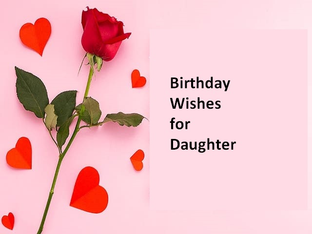 Heartwarming Happy Birthday Wishes for Daughter - Most Beautiful Sentences