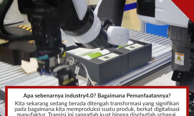 Apa sebenarnya industry4.0? Bagaimana Pemanfaatannya?