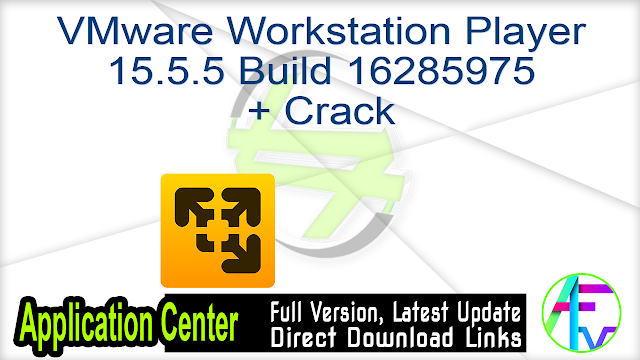 VMware Workstation Player 15.5.5 Build 16285975 + Crack