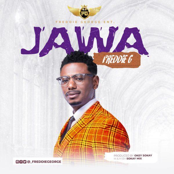 Freddie G Releases New Single - 'Jawa' [Prod. by Okey Sokay] || @_freddiegeorge @okeysokay
