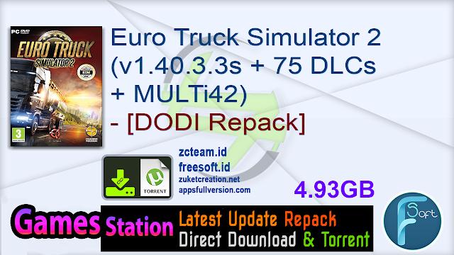 Euro Truck Simulator 2 (v1.40.3.3s + 75 DLCs + MULTi42) – [DODI Repack]
