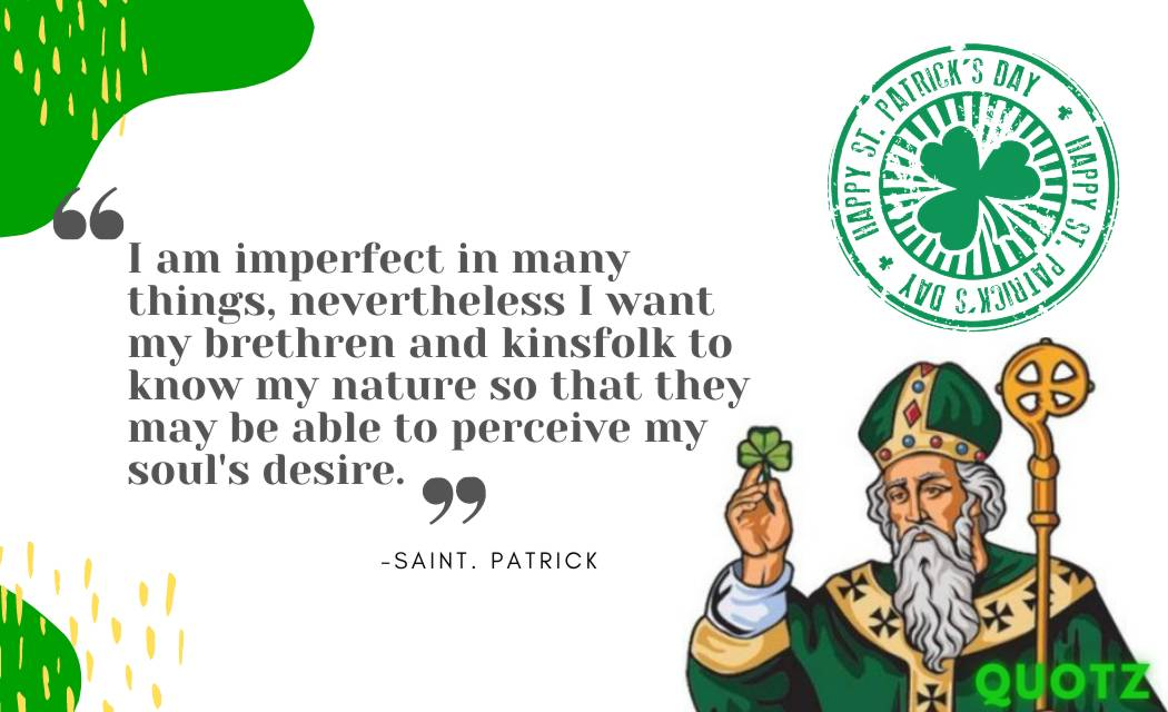 So, here are some saint Patrick quotes with quotes images.