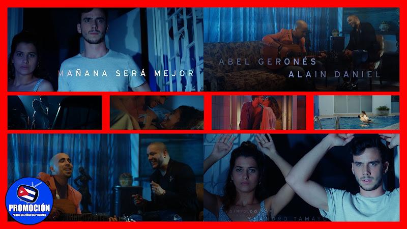 Abel Geronés & Alain Daniel - ¨Mañana será mejor¨ - Videoclip - Director: Yeandro Tamayo. Portal Del Vídeo Clip Cubano. Música cubana. Cuba.